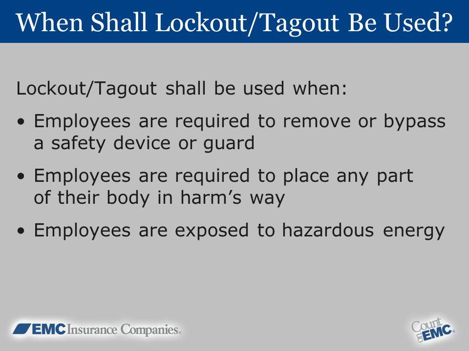 When Shall Lockout/Tagout Be Used