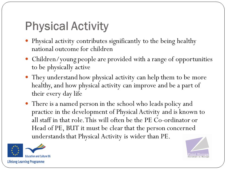 Physical Activity Physical activity contributes significantly to the being healthy national outcome for children.