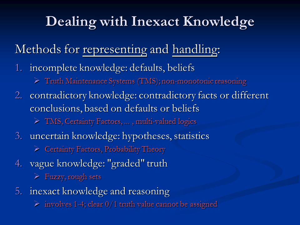 Dealing with Inexact Knowledge