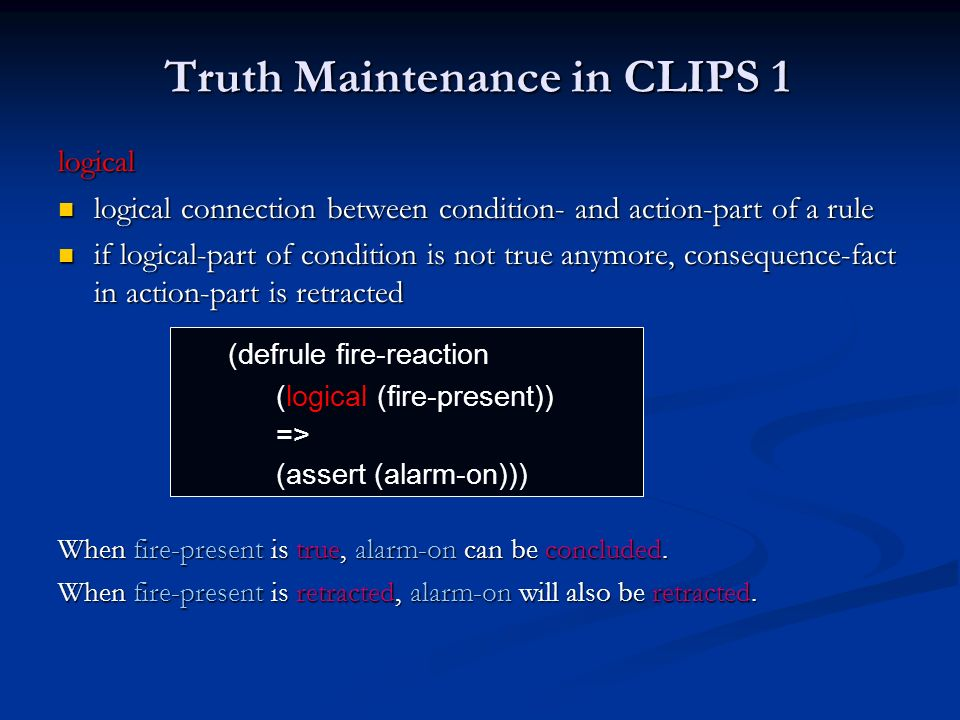 Truth Maintenance in CLIPS 1