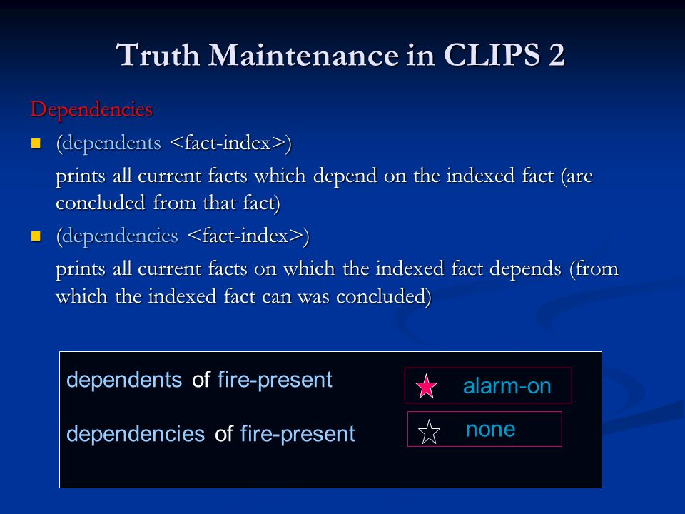 Truth Maintenance in CLIPS 2