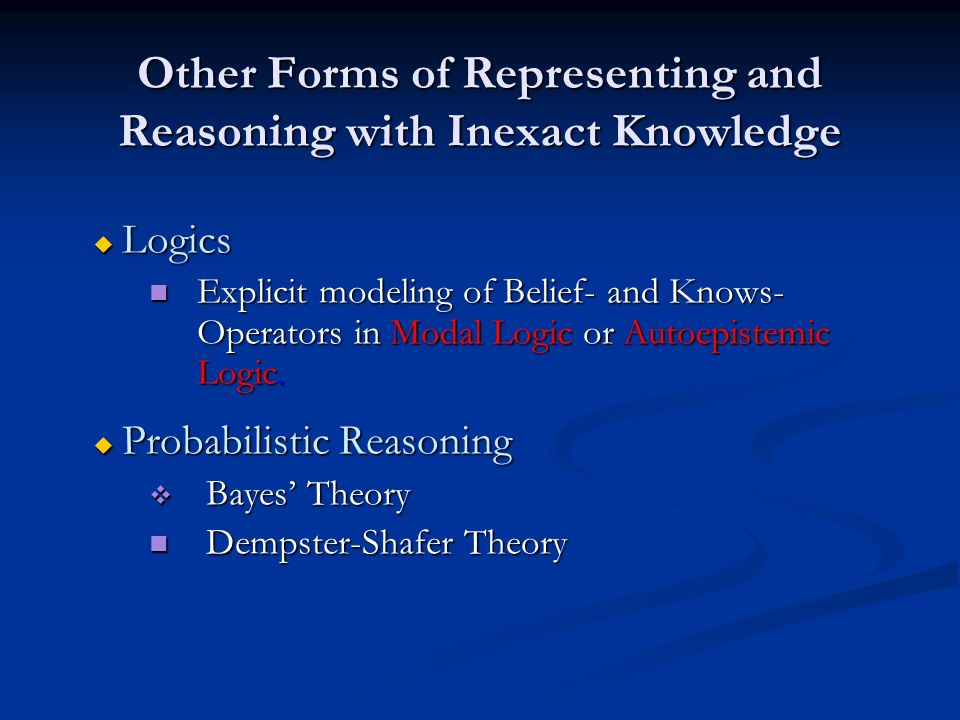 Other Forms of Representing and Reasoning with Inexact Knowledge