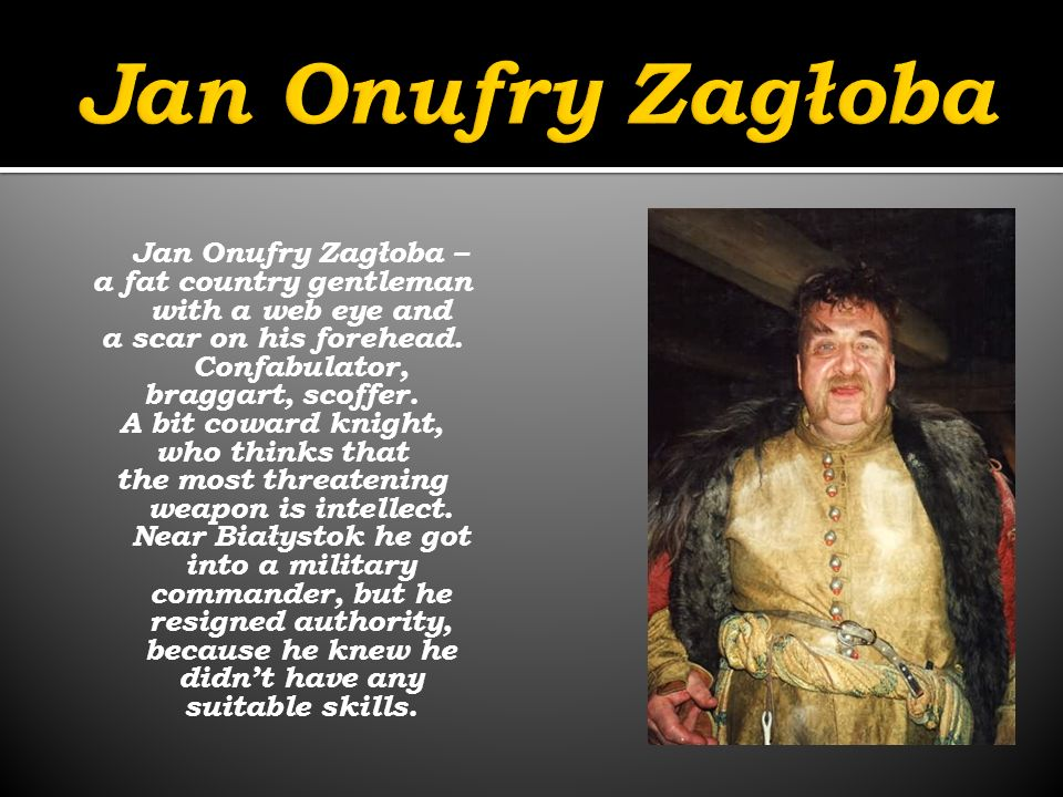 Jan Onufry Zagłoba a fat country gentleman with a web eye and
