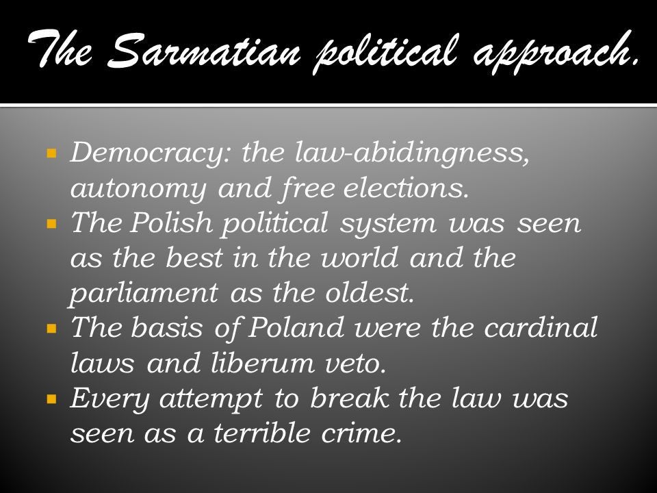 The Sarmatian political approach.