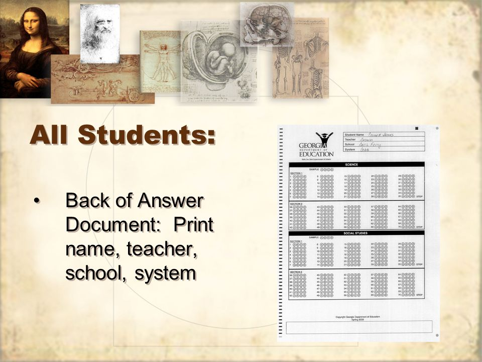 All Students: Back of Answer Document: Print name, teacher, school, system