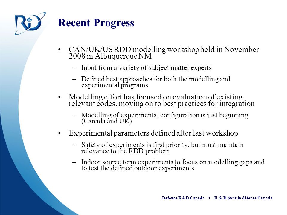 Recent Progress CAN/UK/US RDD modelling workshop held in November 2008 in Albuquerque NM. Input from a variety of subject matter experts.