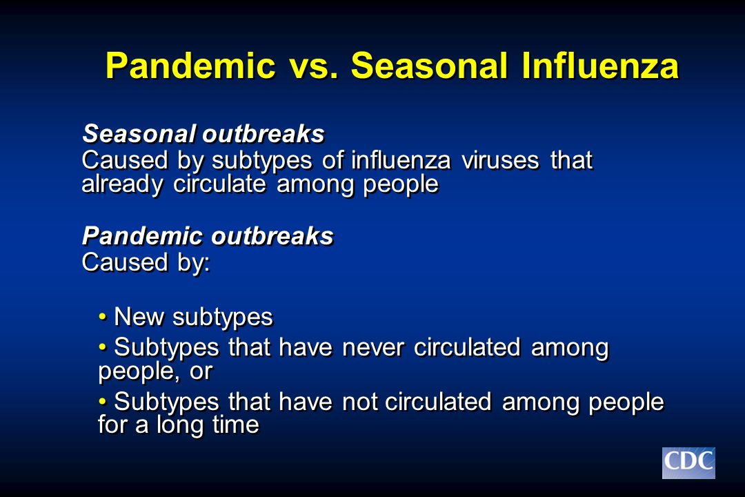Pandemic vs. Seasonal Influenza