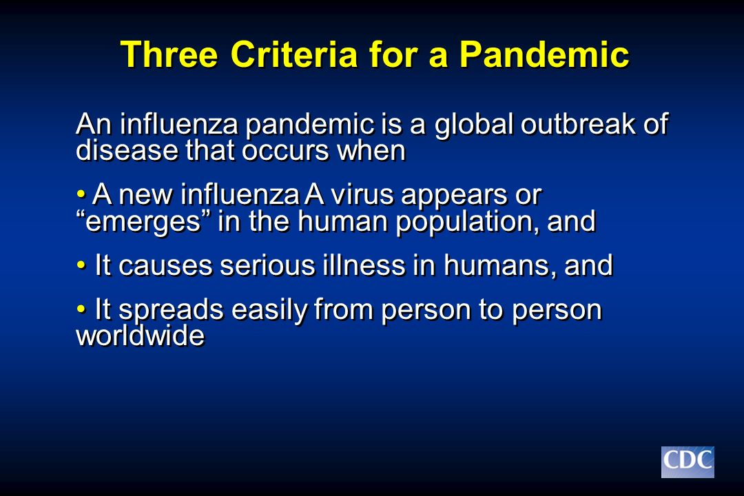 Three Criteria for a Pandemic