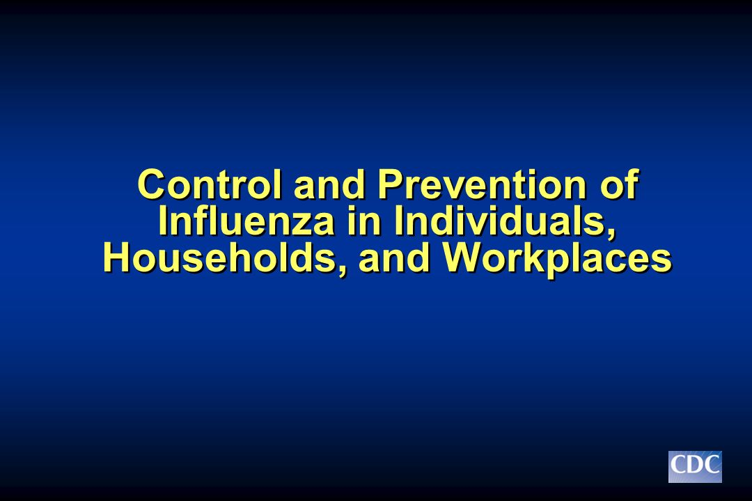 Control and Prevention of Influenza in Individuals, Households, and Workplaces