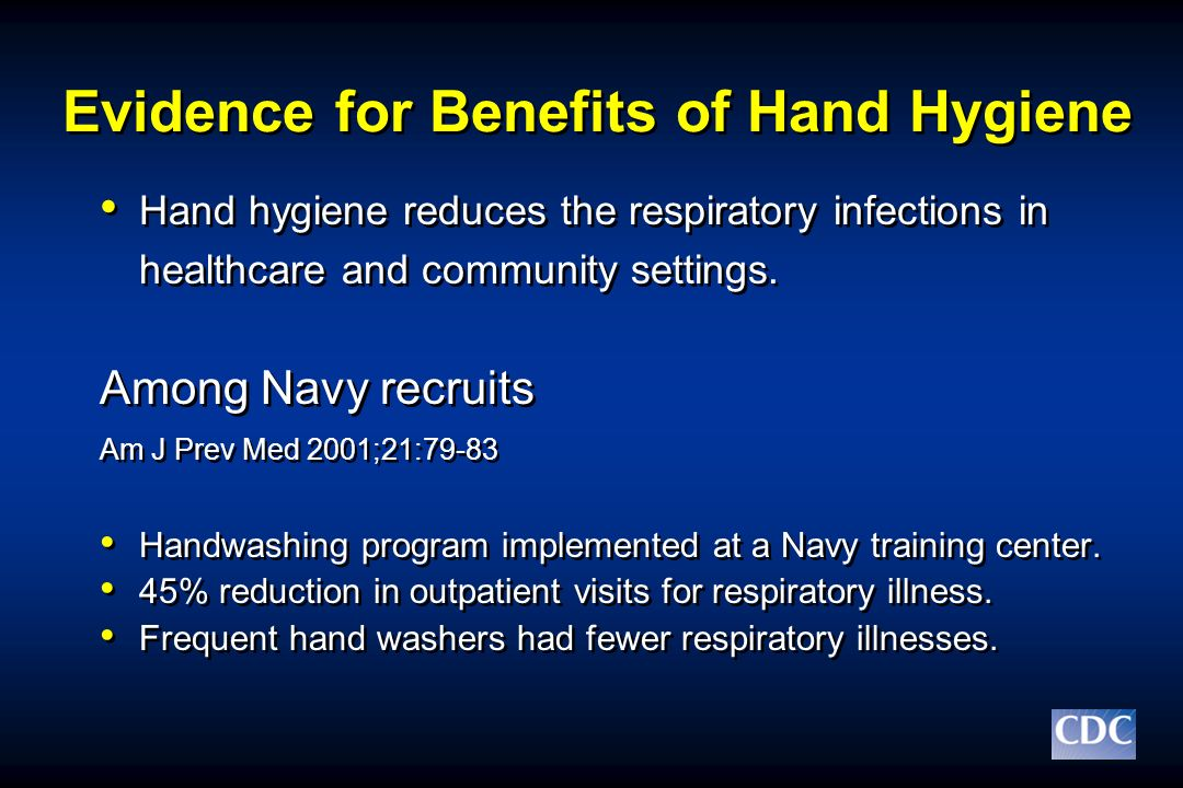 Evidence for Benefits of Hand Hygiene