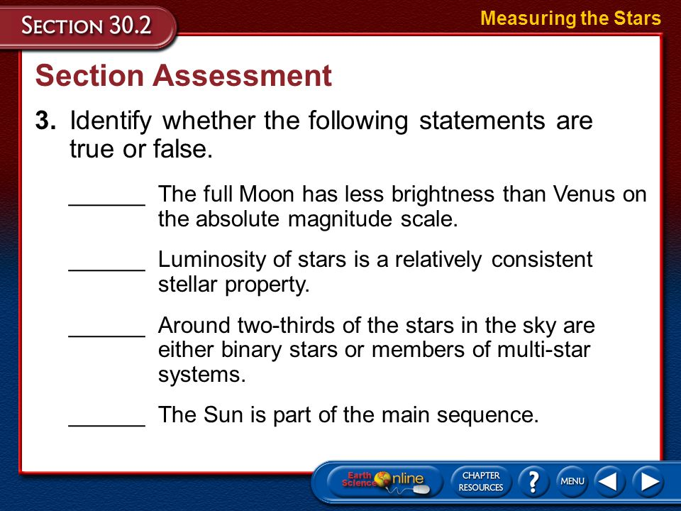 Measuring the Stars Section Assessment. 3. Identify whether the following statements are true or false.