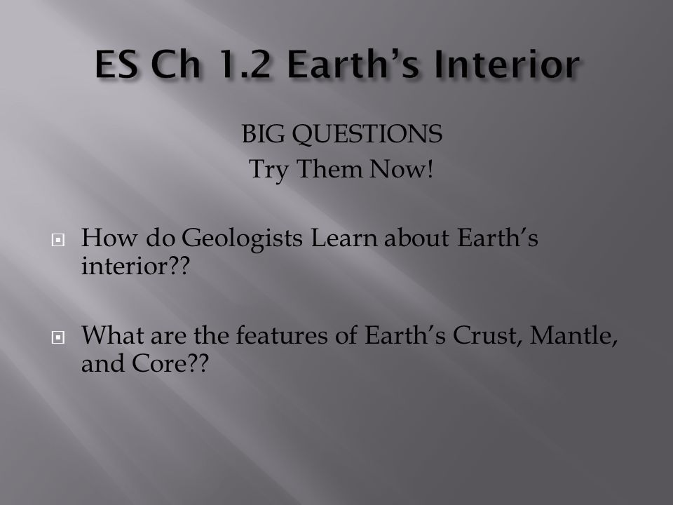 ES Ch 1.2 Earth's Interior BIG QUESTIONS Try Them Now!