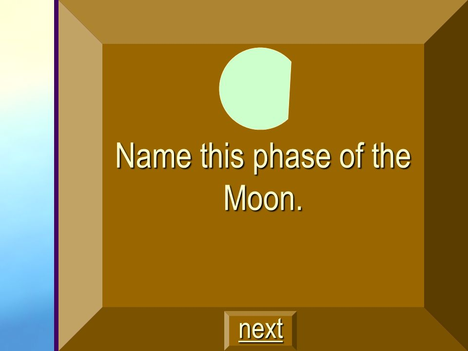 Name this phase of the Moon.