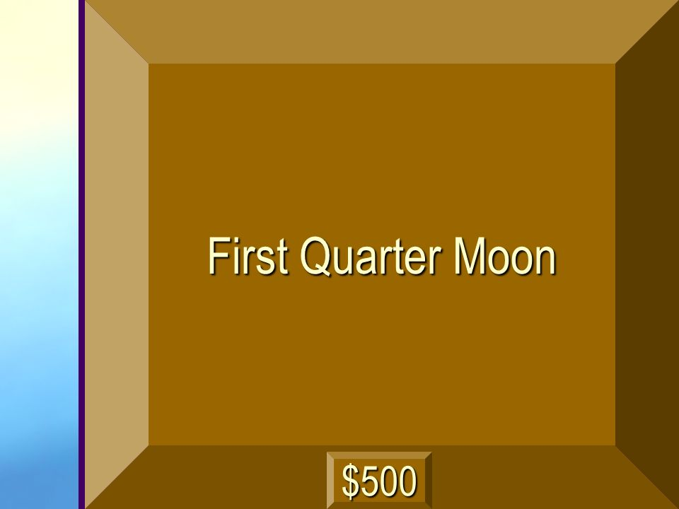 First Quarter Moon $500