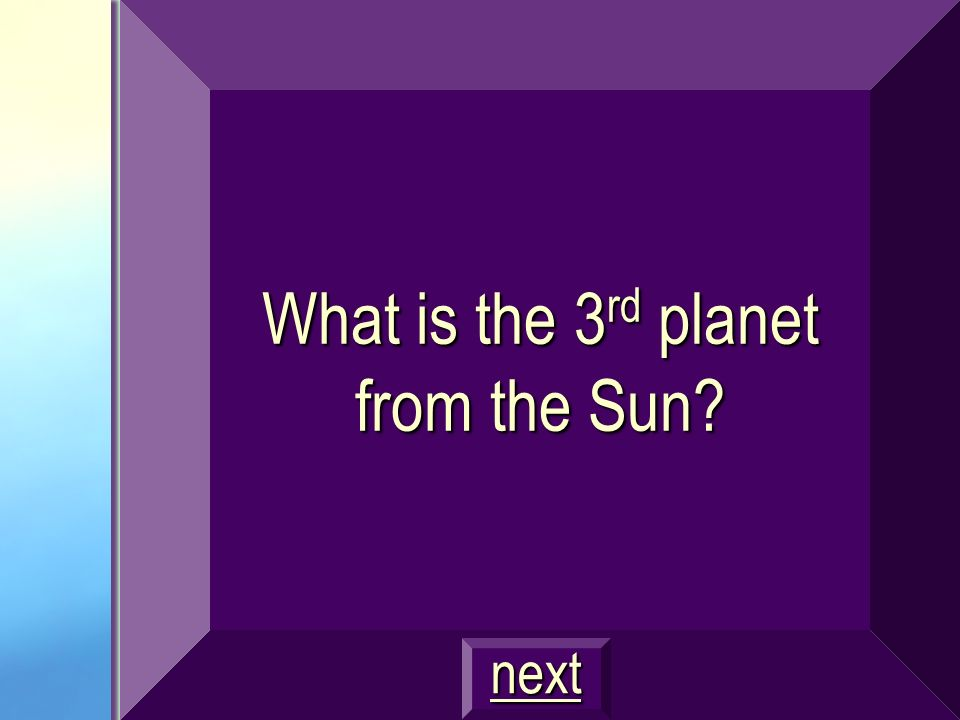 What is the 3rd planet from the Sun