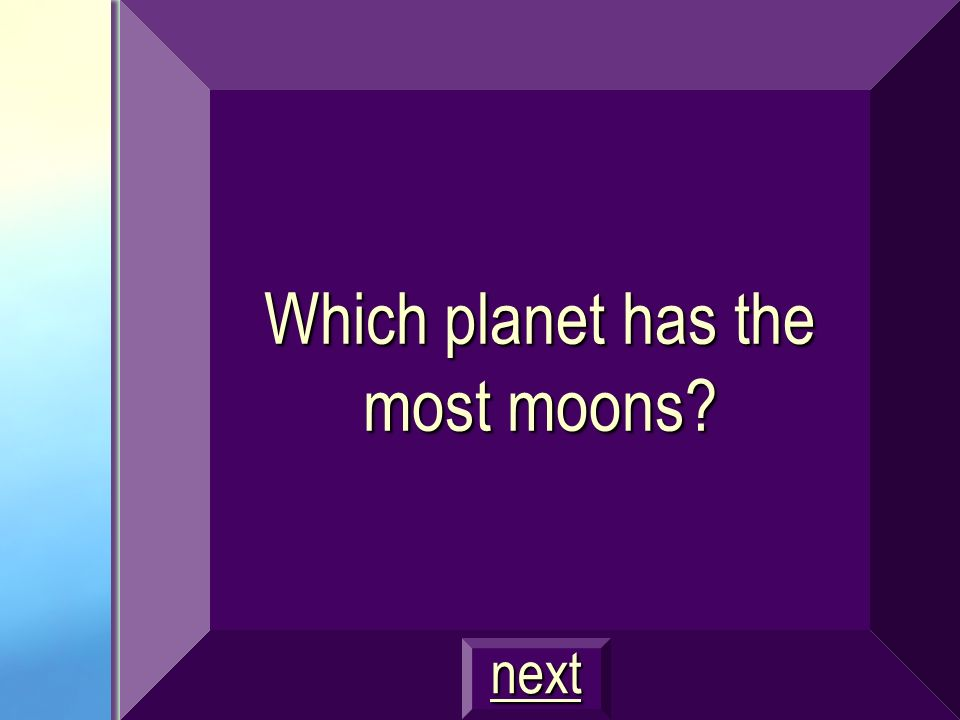 Which planet has the most moons