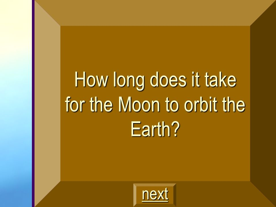How long does it take for the Moon to orbit the Earth