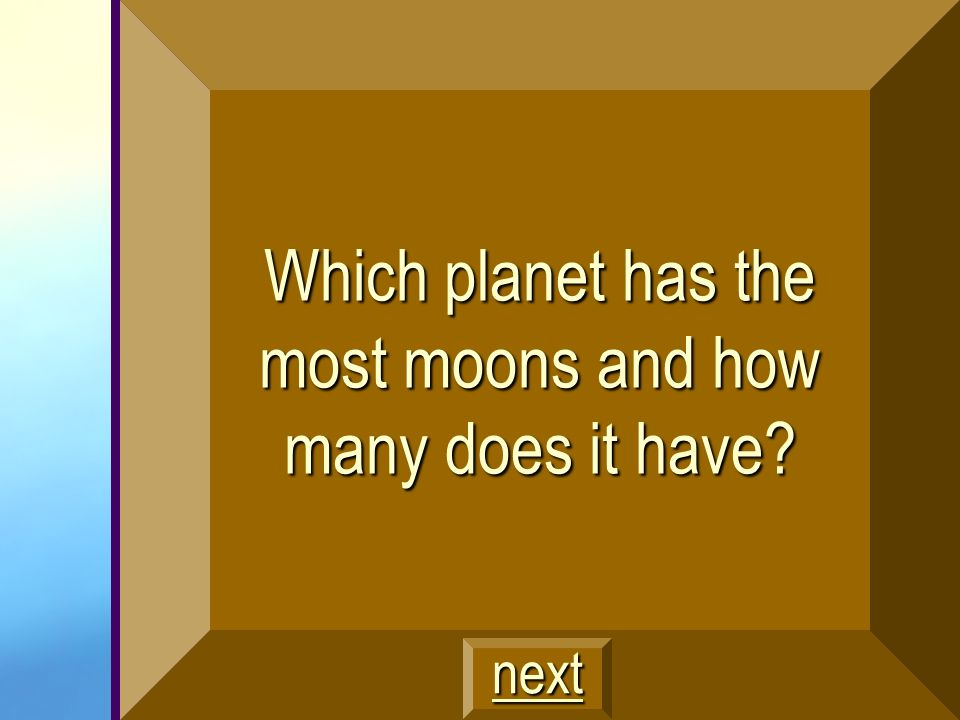 Which planet has the most moons and how many does it have
