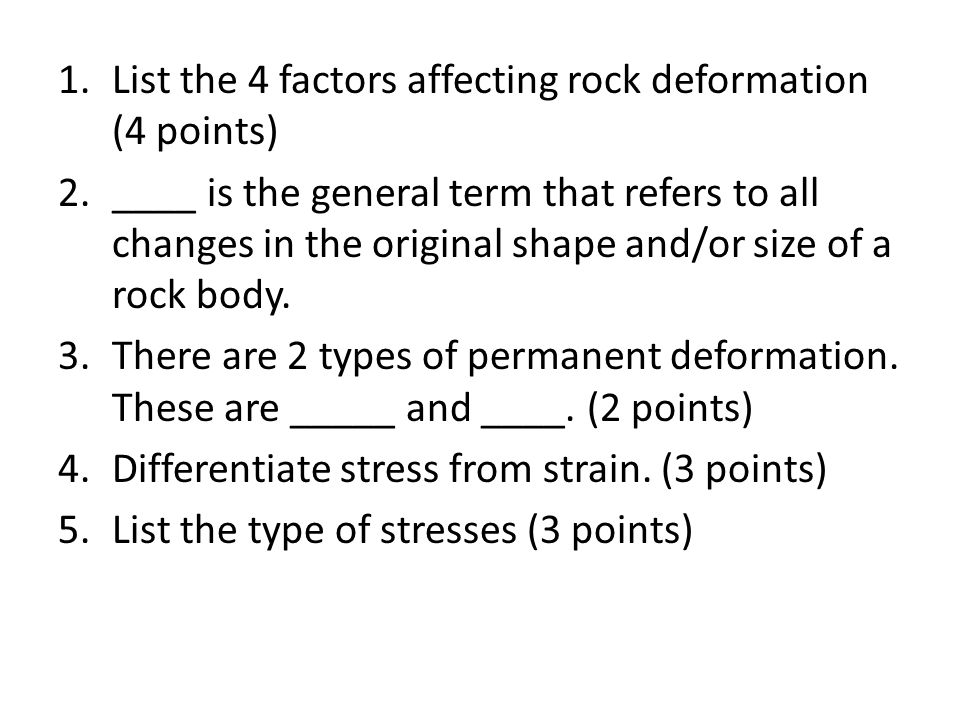 List the 4 factors affecting rock deformation (4 points)