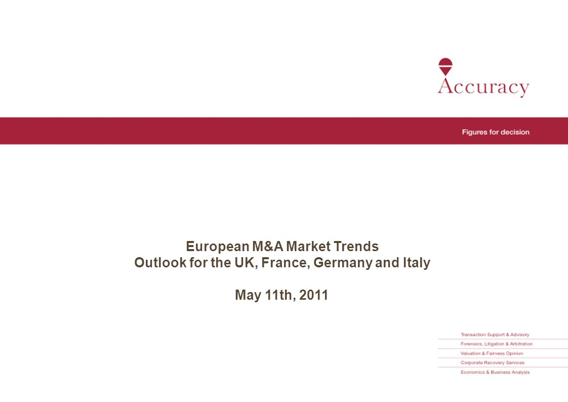 European M&A Market Trends Outlook for the UK, France, Germany and Italy May 11th, 2011