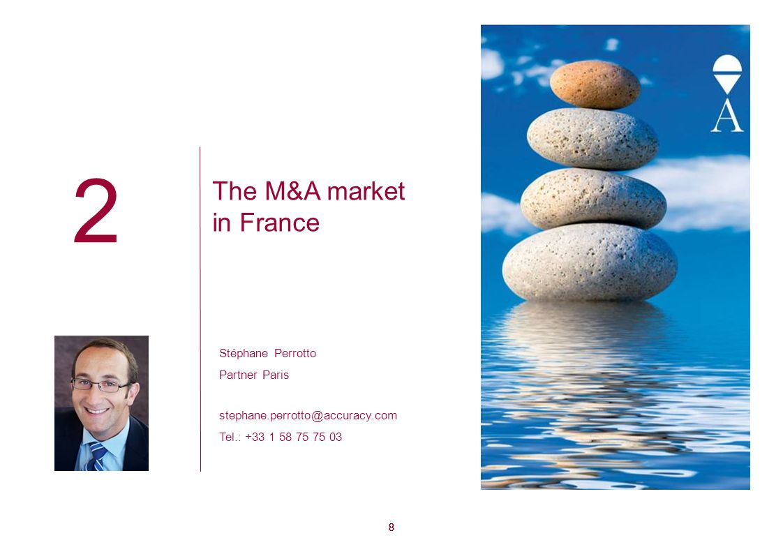 2 The M&A market in France Stéphane Perrotto Partner Paris