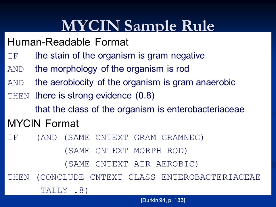 MYCIN Sample Rule Human-Readable Format MYCIN Format
