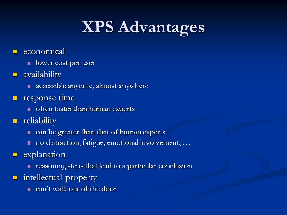 XPS Advantages economical availability response time reliability