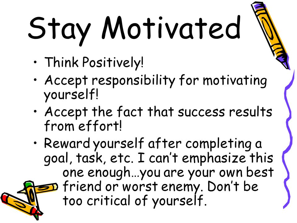 Stay Motivated Think Positively!
