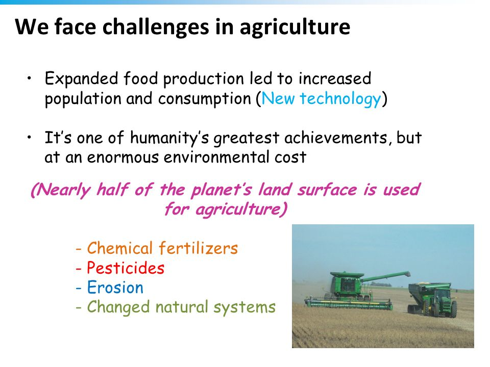 We face challenges in agriculture