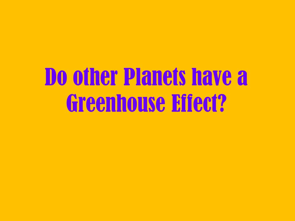 Do other Planets have a Greenhouse Effect