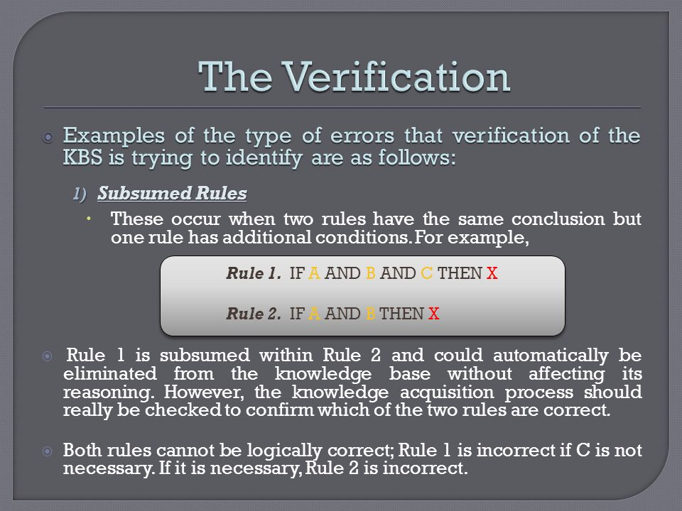 The Verification Examples of the type of errors that verification of the KBS is trying to identify are as follows:
