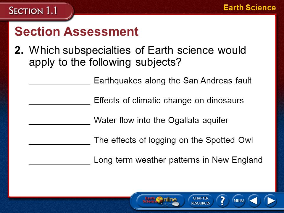 Earth Science Section Assessment. 2. Which subspecialties of Earth science would apply to the following subjects
