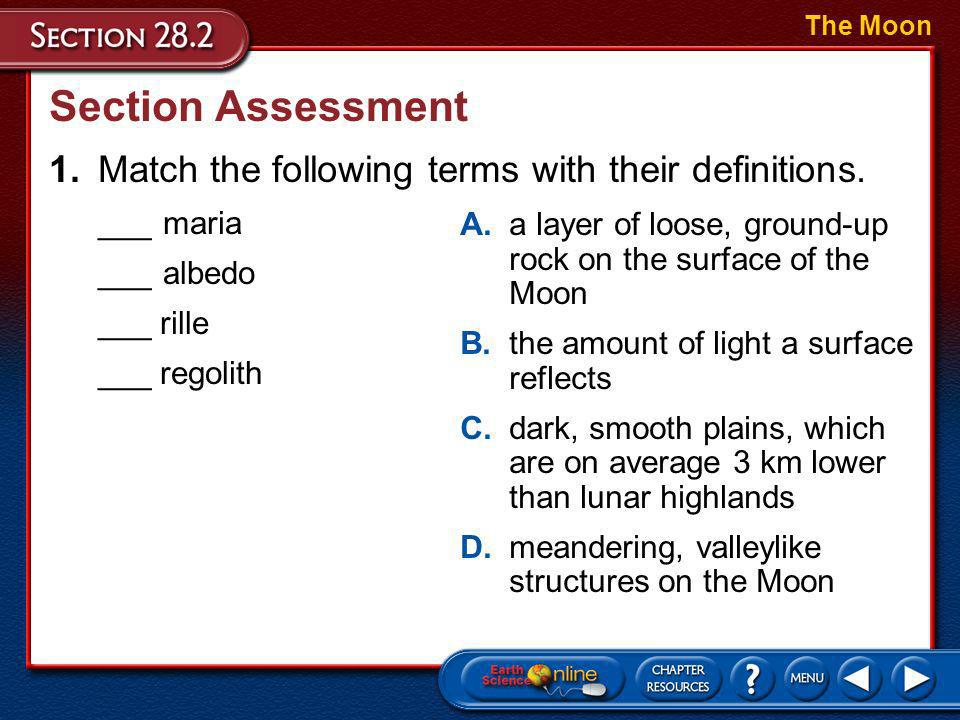 The Moon Section Assessment. 1. Match the following terms with their definitions. ___ maria. ___ albedo.