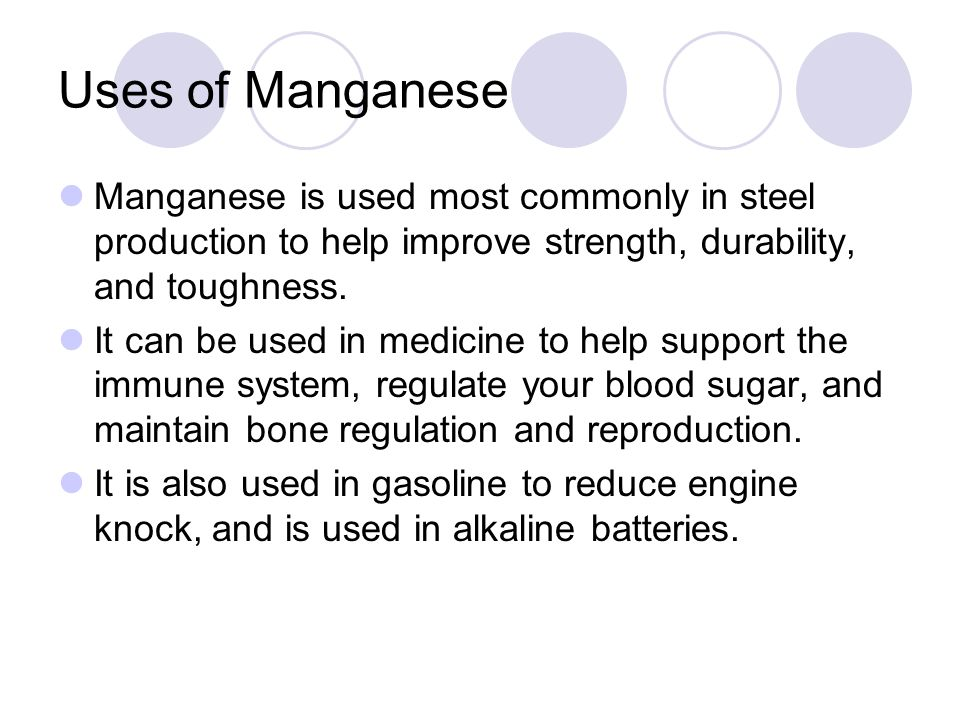 Uses of Manganese Manganese is used most commonly in steel production to help improve strength, durability, and toughness.