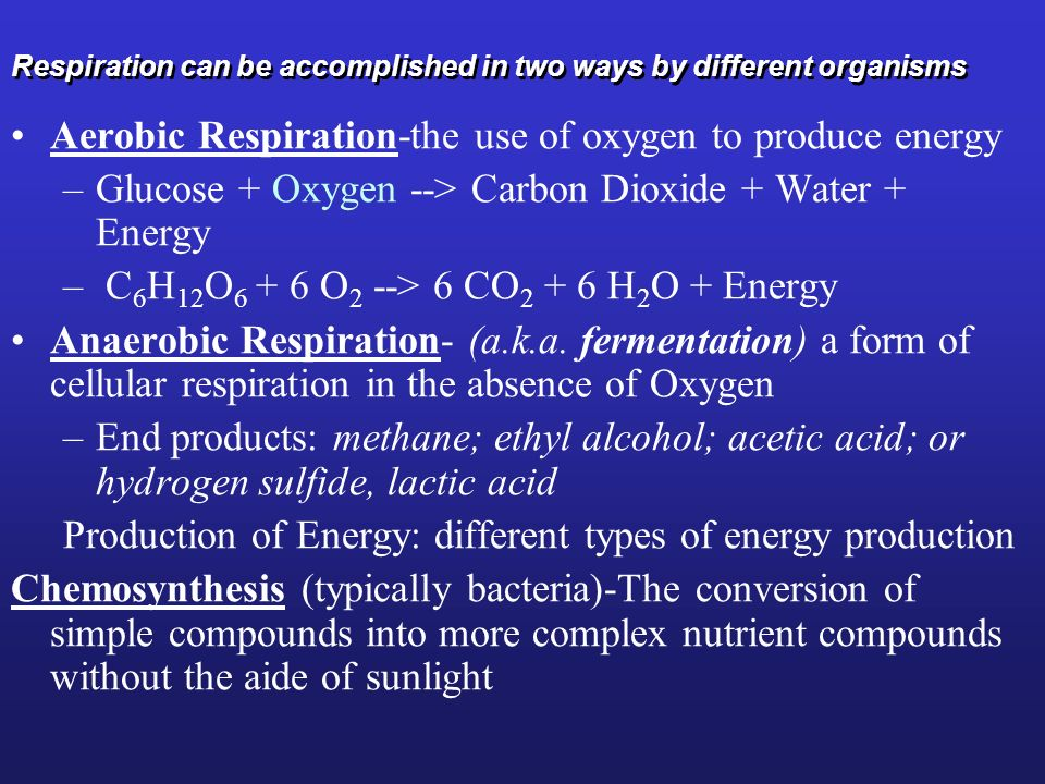 Respiration can be accomplished in two ways by different organisms
