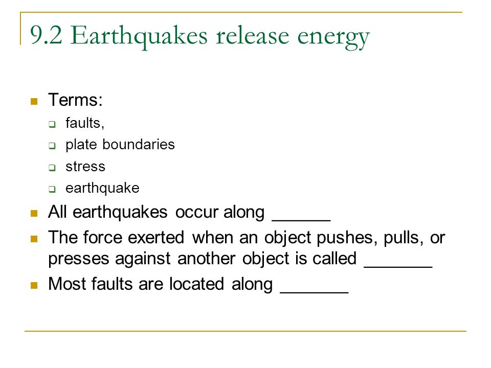 9.2 Earthquakes release energy
