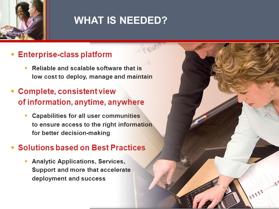 WHAT IS NEEDED Enterprise-class platform