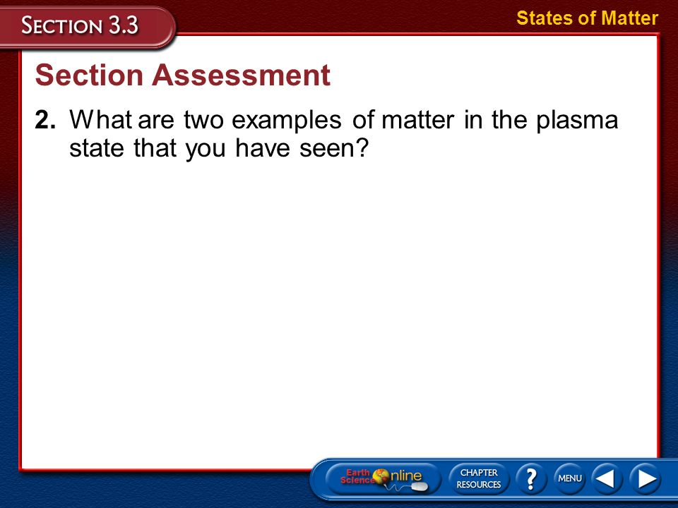States of Matter Section Assessment.