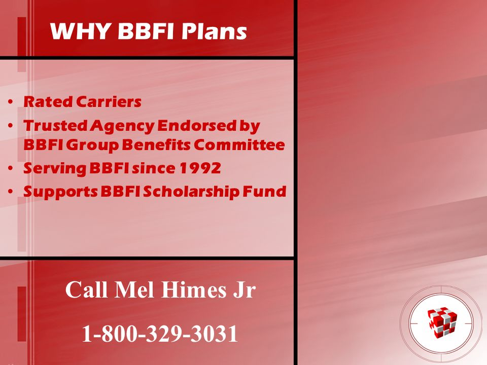 WHY BBFI Plans Call Mel Himes Jr 1-800-329-3031 Rated Carriers
