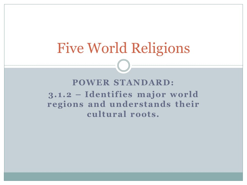 Five World Religions Power Standard: