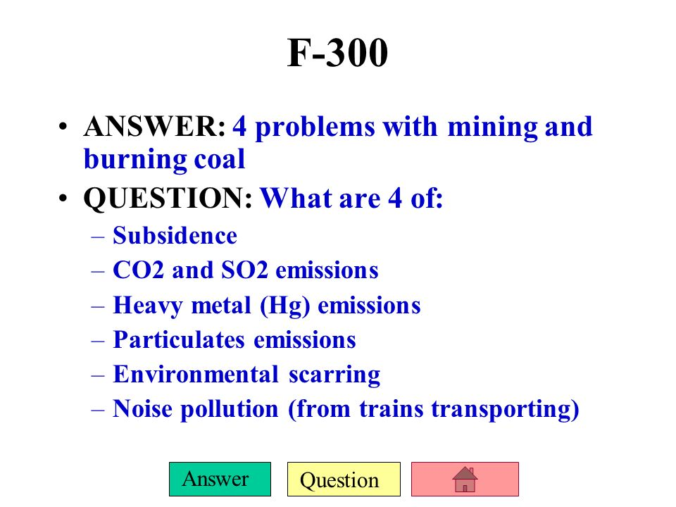 F-300 ANSWER: 4 problems with mining and burning coal