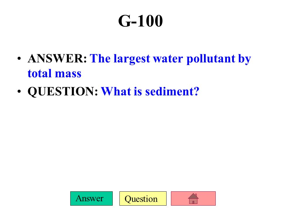 G-100 ANSWER: The largest water pollutant by total mass