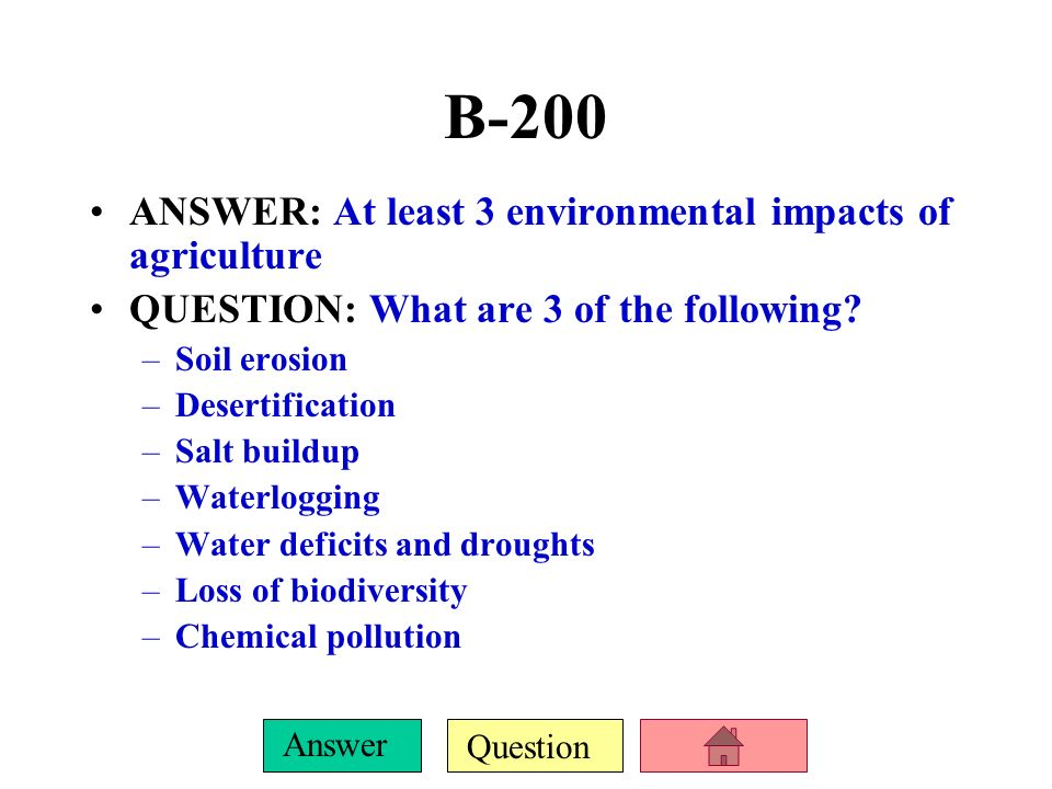 B-200 ANSWER: At least 3 environmental impacts of agriculture