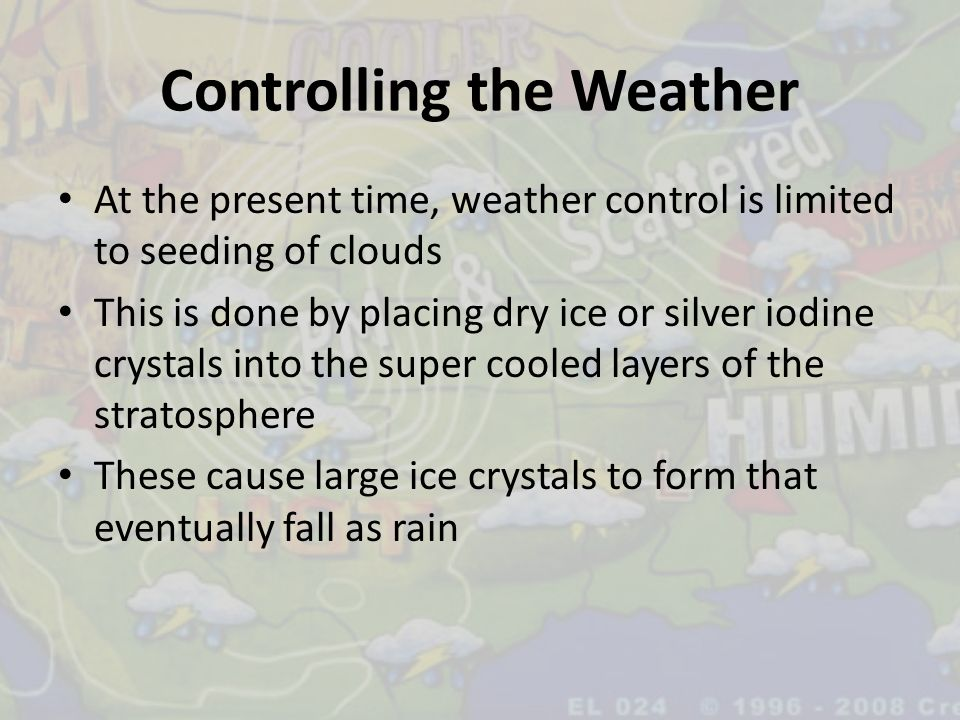 Controlling the Weather