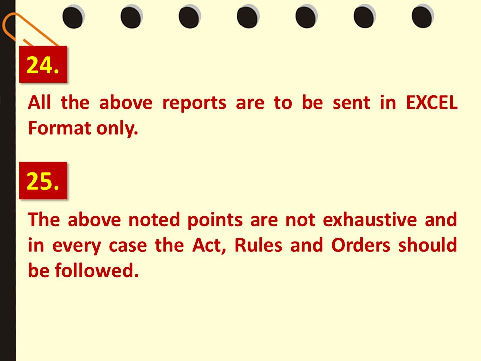 All the above reports are to be sent in EXCEL Format only.
