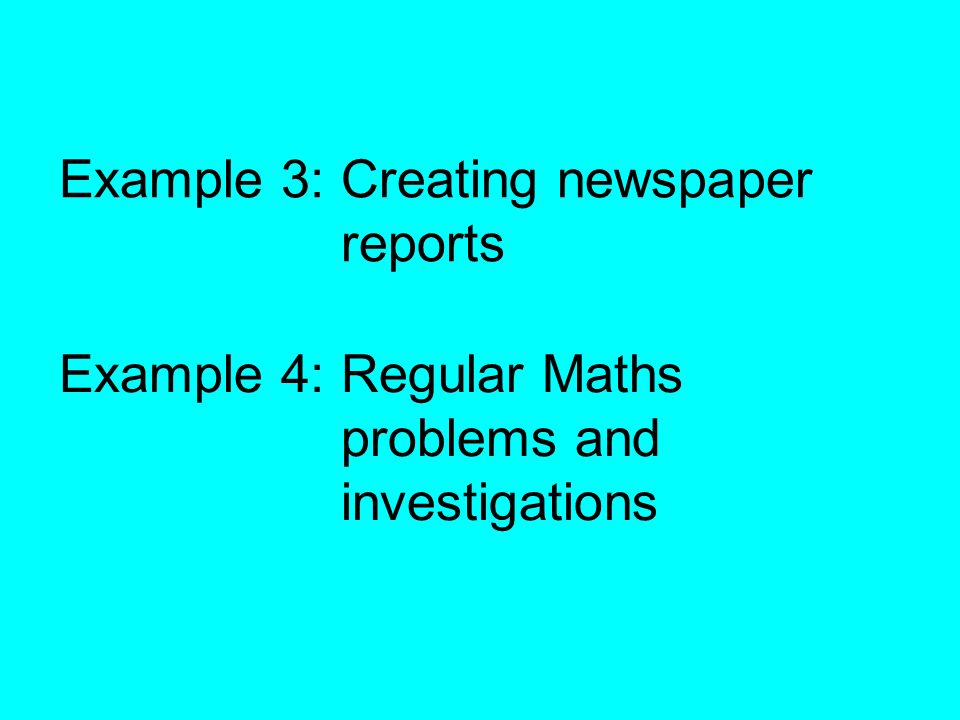 Example 3: Creating newspaper reports