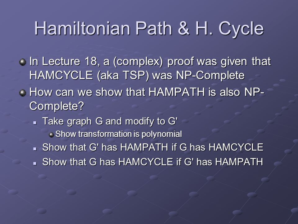 Hamiltonian Path & H. Cycle