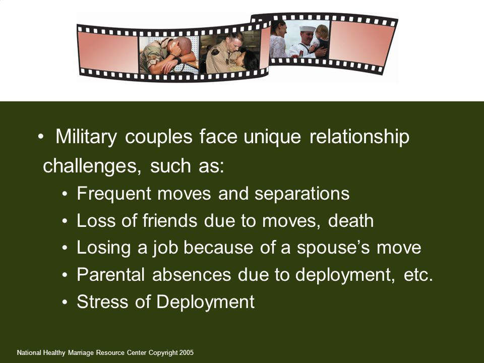 Military couples face unique relationship challenges, such as: