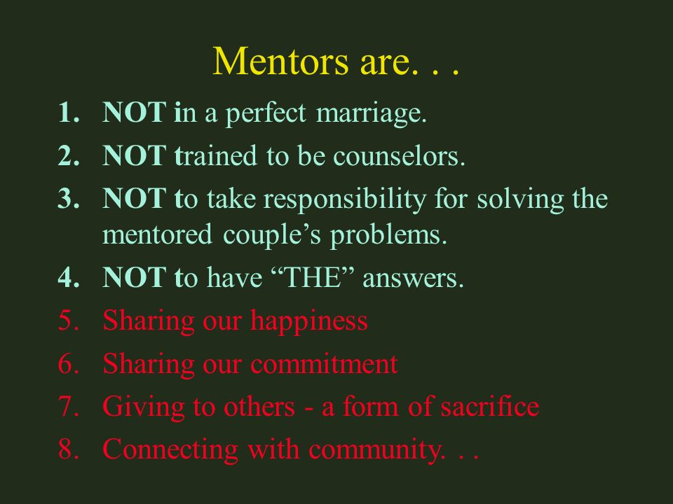 Mentors are. . . NOT in a perfect marriage.