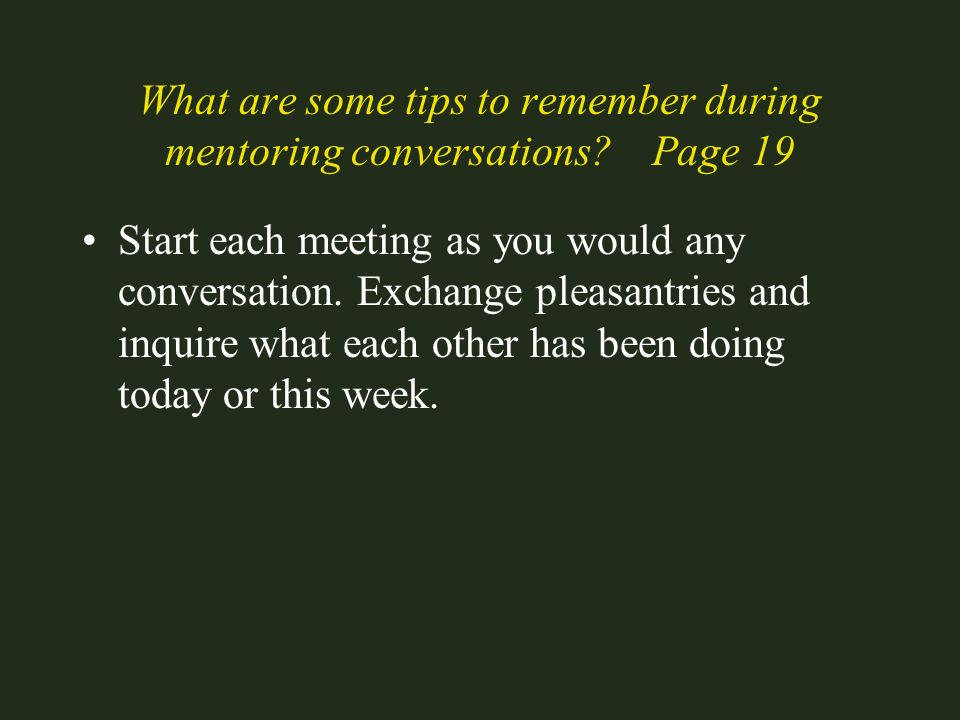 What are some tips to remember during mentoring conversations Page 19